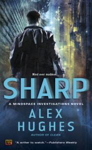 Cover for the book Sharp by Alex Hughes featuring a man in a dark coat standing in a brightly-lit alleyway with a shiny building at the end