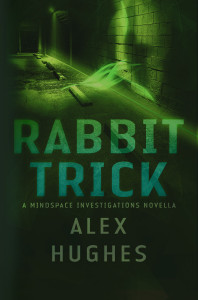 Book cover Rabbit Trick by Alex Hughes with green text on a dark background and a parking garage lit by a neon green light